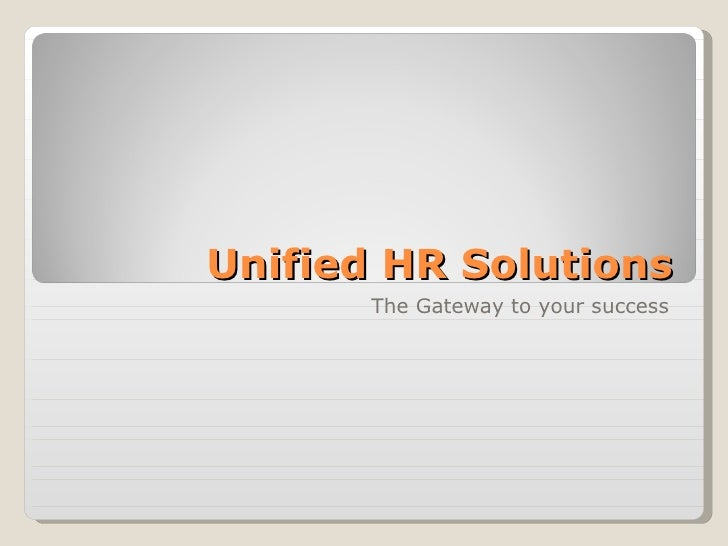 Unified HR Solutions The Gateway to your success