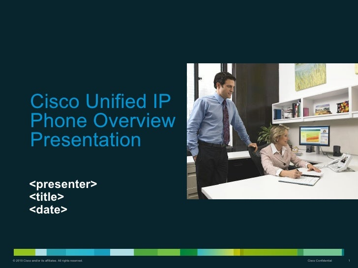 Cisco Unified IP             Phone Overview             Presentation            <presenter>            <title>            ...