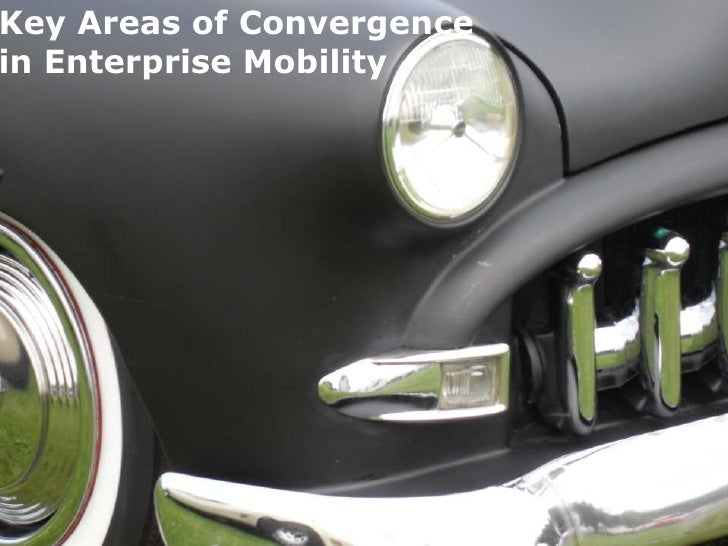 Key Areas of Convergence in Enterprise Mobility