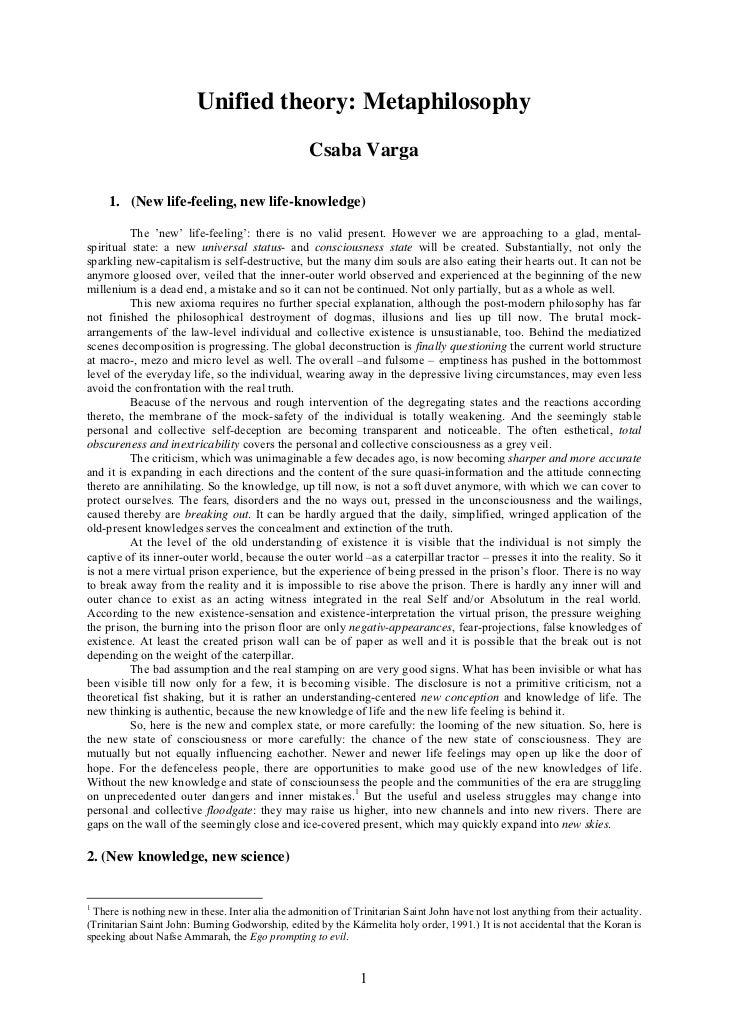 Unified theory: Metaphilosophy                                                   Csaba Varga     1. (New life-feeling, new...