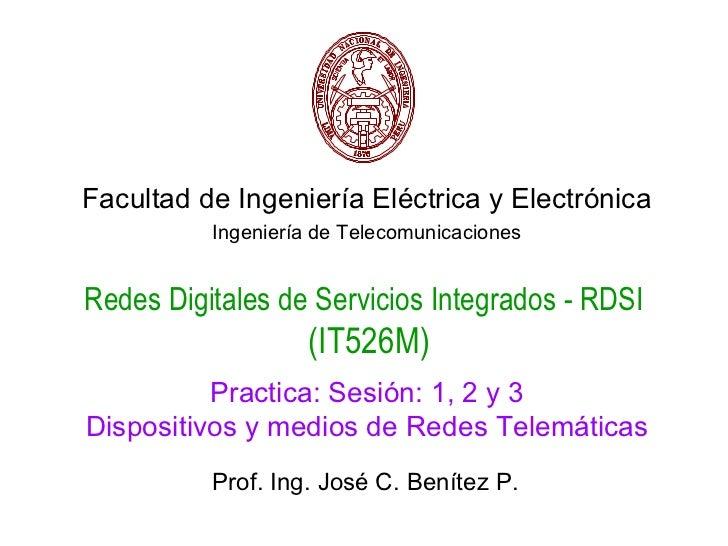 Uni fiee rdsi practica sesion 1,2,3 dispositivos y medios de rt