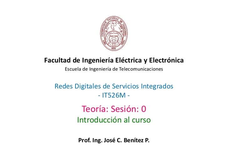 Facultad de Ingeniería Eléctrica y Electrónica      Escuela de Ingeniería de Telecomunicaciones   Redes Digitales de Servi...