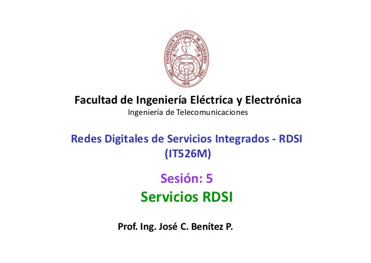 Facultad de Ingeniería Eléctrica y Electrónica           Ingeniería de TelecomunicacionesRedes Digitales de Servicios Inte...