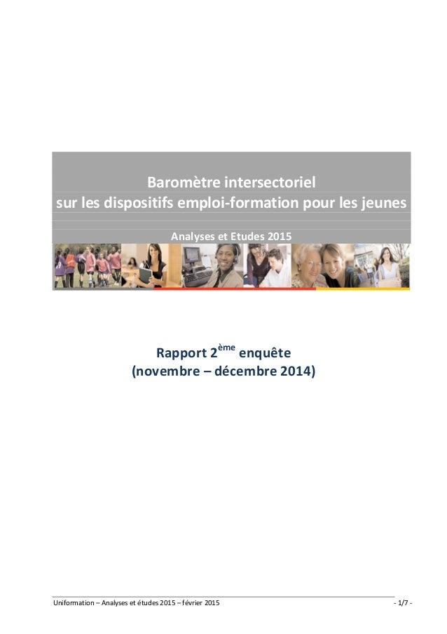 Uniformation – Analyses et études 2015 – février 2015 - 1/7 - Baromètre intersectoriel sur les dispositifs emploi-formatio...