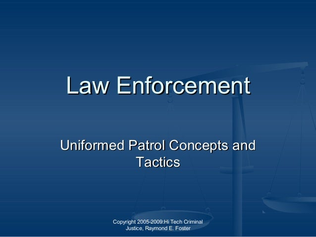 Law Enforcement: Uniformed Patrol Concepts and Tactics