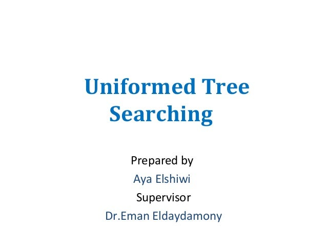 Uniformed tree searching