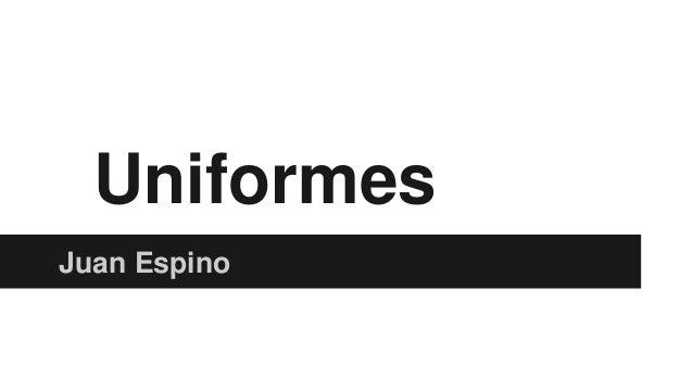 Uniformes Juan Espino
