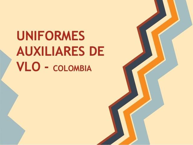 UNIFORMES AUXILIARES DE VLO - COLOMBIA