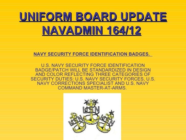 UNIFORM BOARD UPDATE   NAVADMIN 164/12  NAVY SECURITY FORCE IDENTIFICATION BADGES.     U.S. NAVY SECURITY FORCE IDENTIFICA...