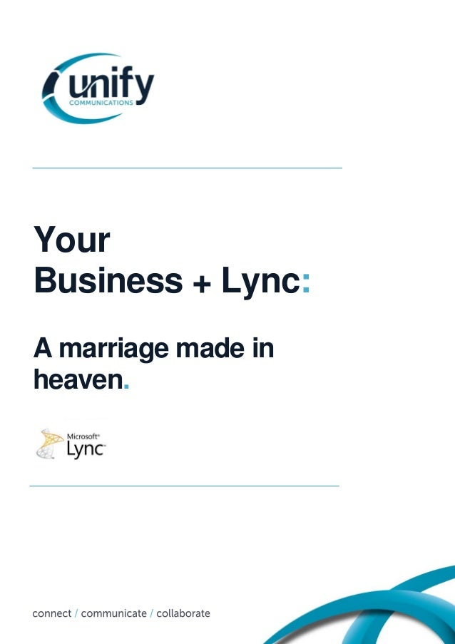 Your Business + Lync: A marriage made in heaven.