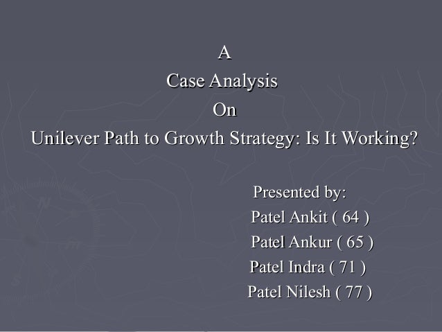 AA Case AnalysisCase Analysis OnOn Unilever Path to Growth Strategy: Is It Working?Unilever Path to Growth Strategy: Is It...
