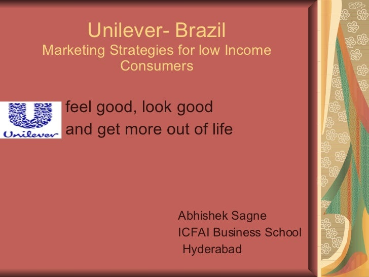 unilever brazil marketing strategy for low income In brazil the end international marketing high succes in the brazilian detergent powder and laundry soap market brand portfolio low income consumers in north eastern brazil constitute a large but very specific customer segment target consumers why unilever should target the low income segment of.