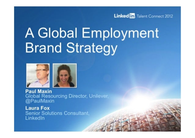 LinkedIn Talent Connect Europe 2012: Unilever's Global Employment Brand Strategy