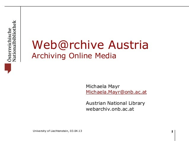 Web@rchive AustriaArchiving Online Media                                        Michaela Mayr                             ...