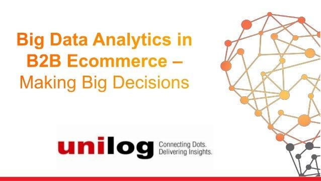 Big Data Analytics in B2B Ecommerce - Making Big Decisions