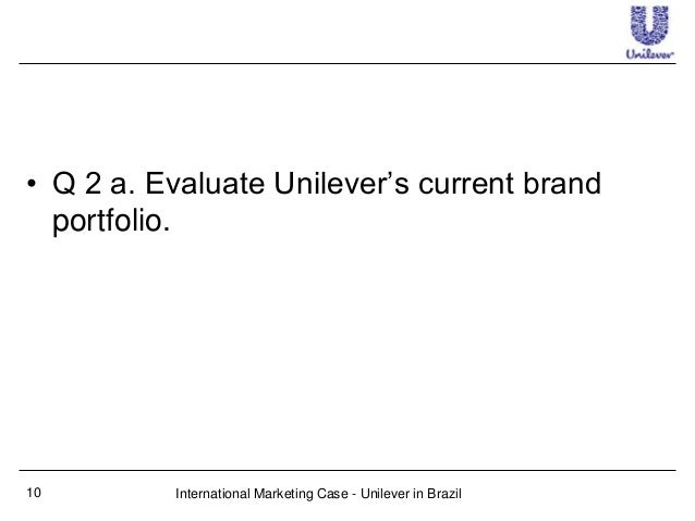 unilever in brazil Unilevers marketing mix unilever was established in 1930 and its headquarters is in united kingdom india, brazil, china, usa.
