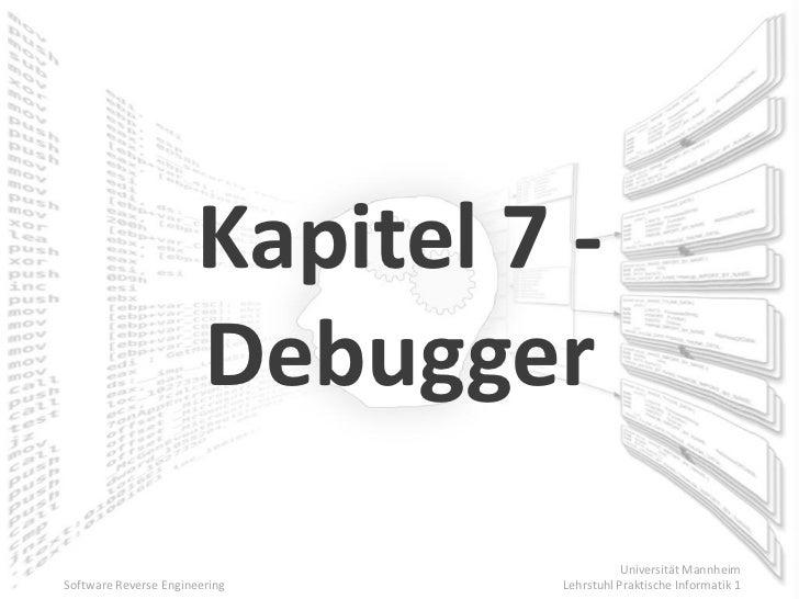 Kapitel 7 -                       Debugger                                           Universität Mannheim Software Reverse...