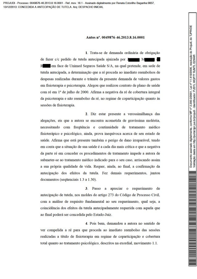 5. Então, neste feito, o provimento jurisdicional que será entregue dirá respeito à pertinência ou não do dever da operado...