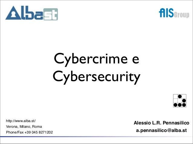 Cybercrime e                        Cybersecurityhttp://www.alba.st/                                   Alessio L.R. Pennas...
