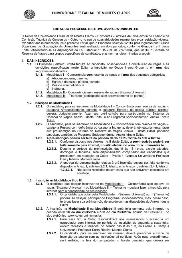 UNIVERSIDADE ESTADUAL DE MONTES CLAROS 1 EDITAL DO PROCESSO SELETIVO 3/2014 DA UNIMONTES O Reitor da Universidade Estadual...