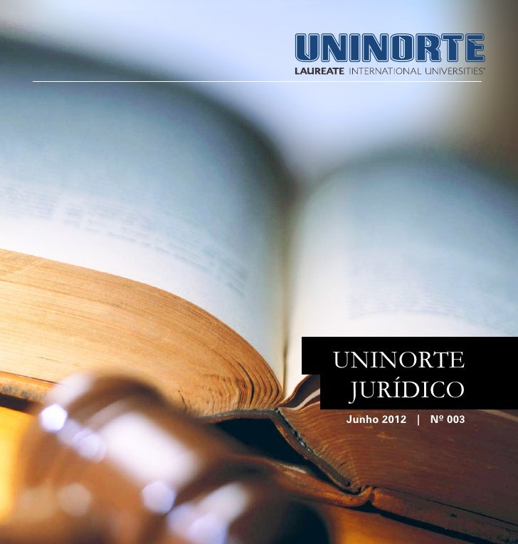 Abril 2012 | Informativo Jurídico   3 UNINORTE  JURÍDICO     Junho 2012 | Nº 003