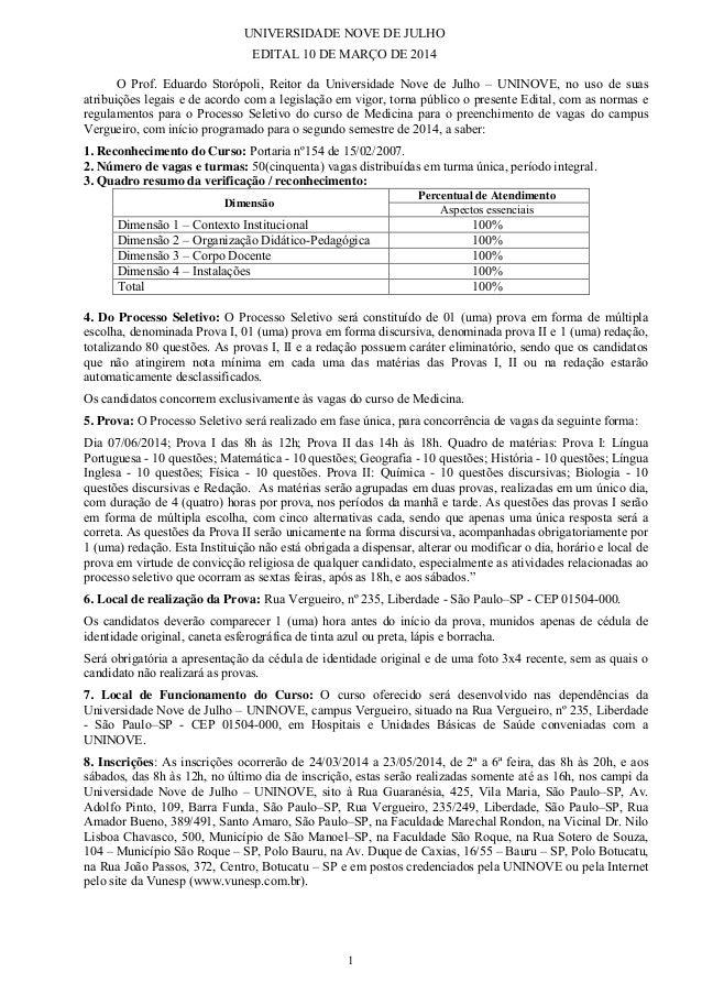 1 UNIVERSIDADE NOVE DE JULHO EDITAL 10 DE MARÇO DE 2014 O Prof. Eduardo Storópoli, Reitor da Universidade Nove de Julho – ...