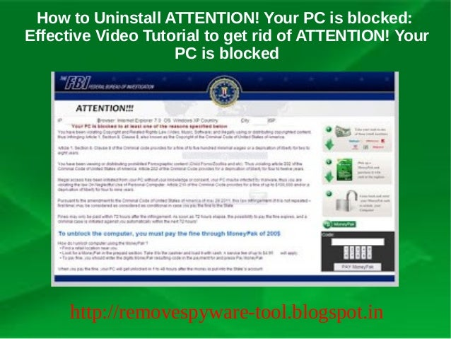 How to Uninstall ATTENTION! Your PC is blocked:Effective Video Tutorial to get rid of ATTENTION! Your                    P...