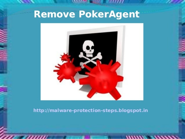 Remove PokerAgenthttp://malware-protection-steps.blogspot.in