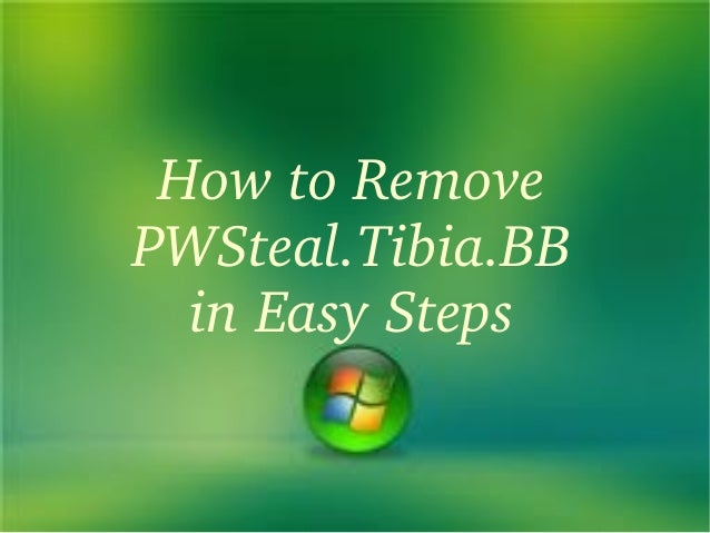 HowtoRemovePWSteal.Tibia.BB  inEasySteps