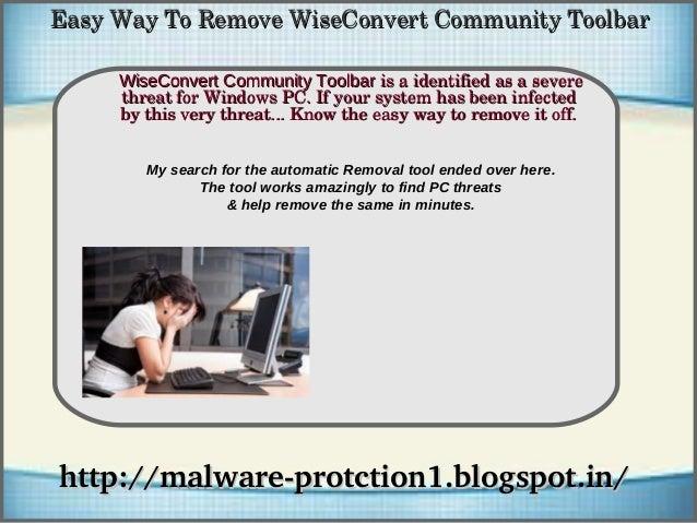 EasyWayToRemoveWiseConvertCommunityToolbar     WiseConvert Community Toolbarisaidentifiedasasevere           ...