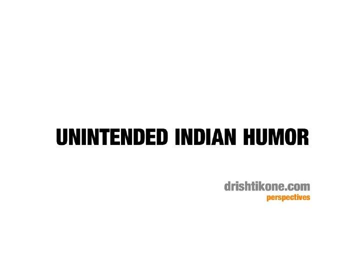 Unintended Indian Humor