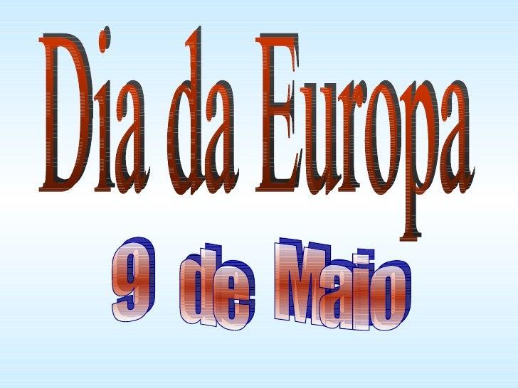Dia da Europa 9  de  Maio