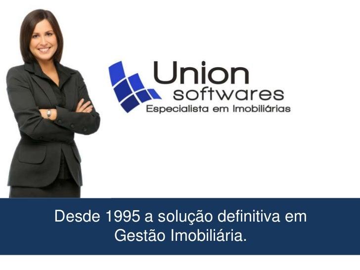 Desde 1995 a solução definitiva emGestão Imobiliária.<br />