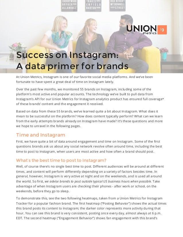 Success on Instagram: A data primer for brands At Union Metrics, Instagram is one of our favorite social media platforms. ...