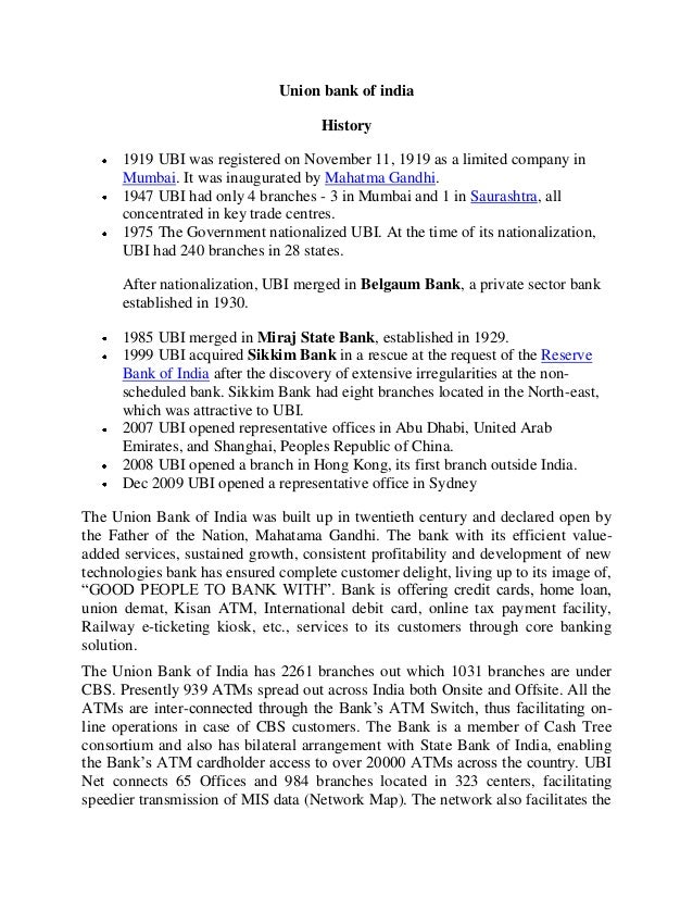 Union bank of india History 1919 UBI was registered on November 11, 1919 as a limited company in Mumbai. It was inaugurate...