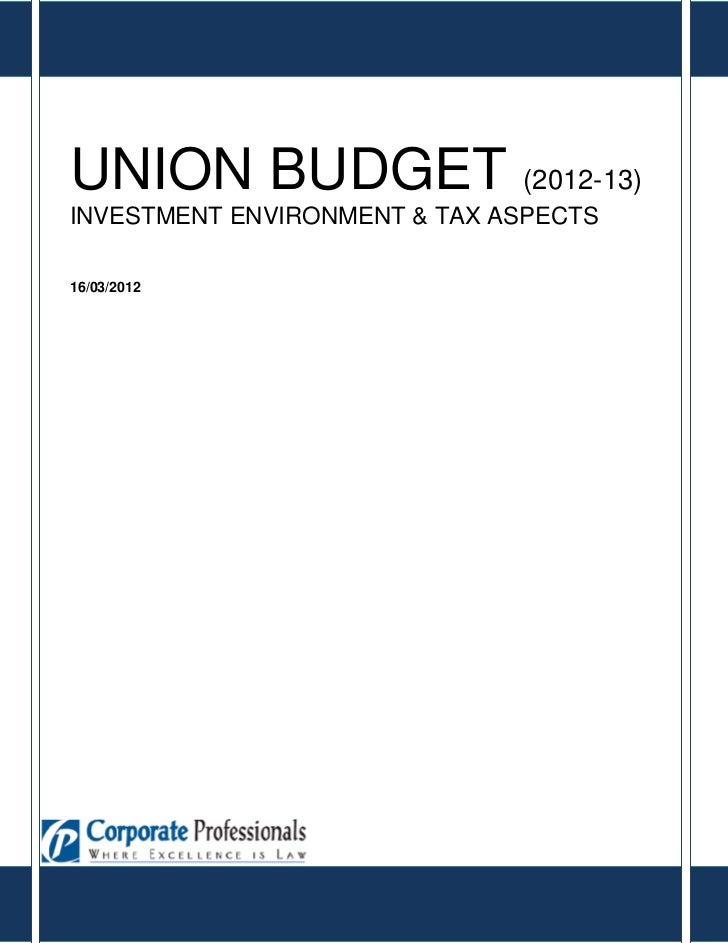 UNION BUDGET (2012-13)INVESTMENT ENVIRONMENT & TAX ASPECTS16/03/2012