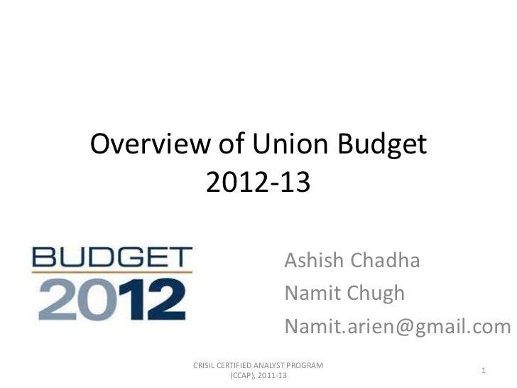 Overview of Union Budget        2012-13                             Ashish Chadha                             Namit Chugh ...