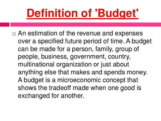 ... The Definition Of A Budget An Estimate Of Government Spending And  Government Revenue For The Coming ...