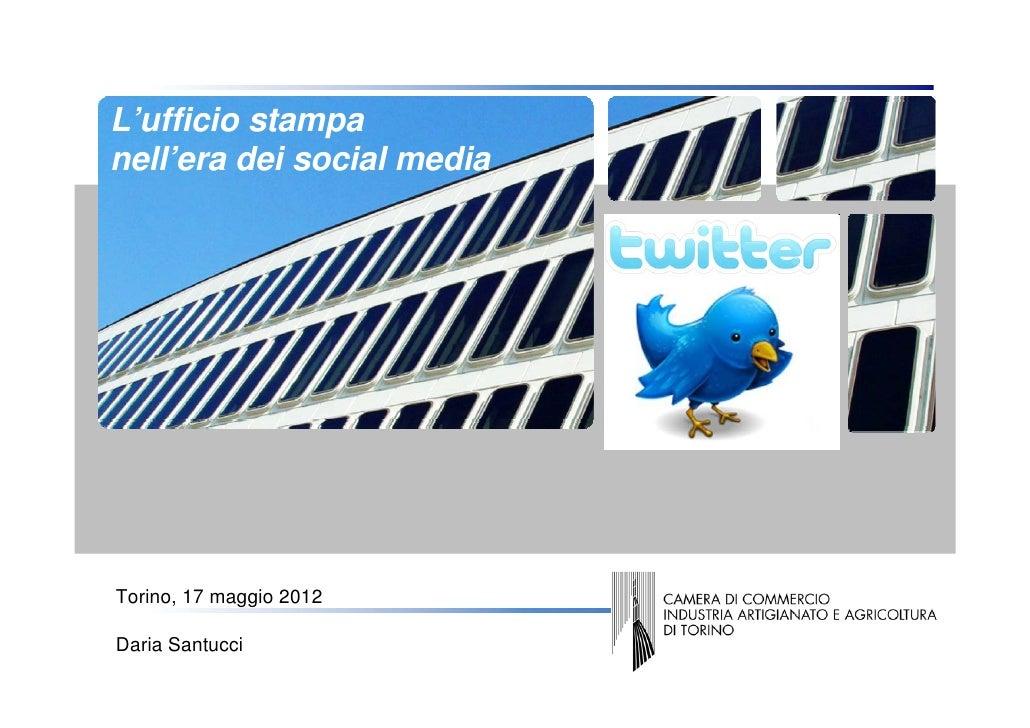 L'ufficio stampa  nell'era dei social mediaCopertina   Torino, 17 maggio 2012   Daria Santucci