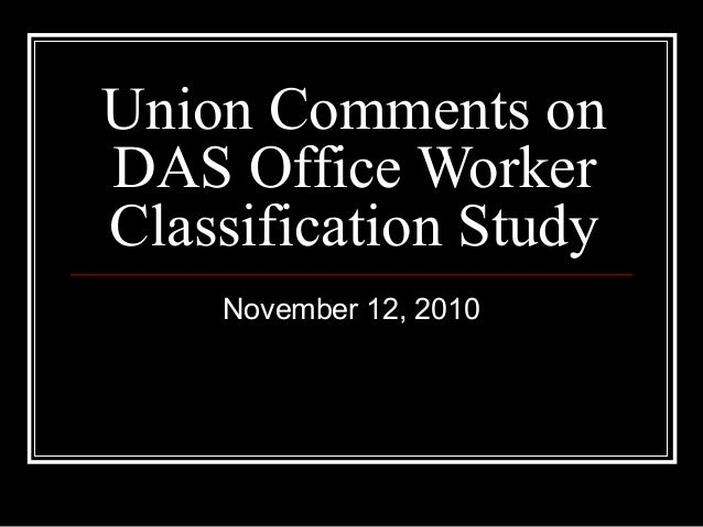 Union Comments on DAS Office Worker Classification Study November 12, 2010