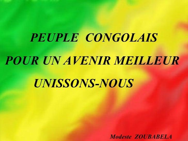 PEUPLE  CONGOLAIS POUR UN AVENIR MEILLEUR UNISSONS-NOUS Modeste  ZOUBABELA