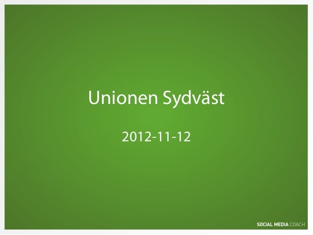 Unionen Sydväst   2012-11-12