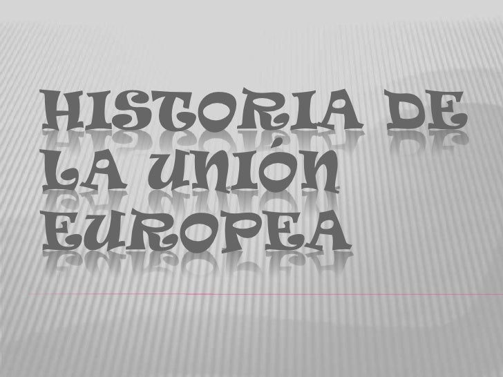 Historia de la Unión Europea <br />
