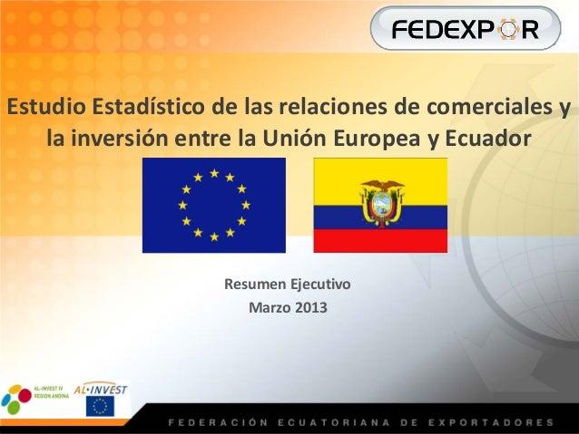 Estudio Estadístico de las relaciones de comerciales y    la inversión entre la Unión Europea y Ecuador                   ...