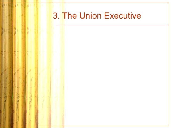 3. The Union Executive