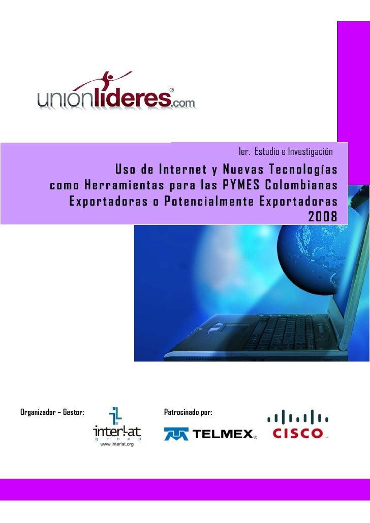 1er. Estudio e Investigación                    Uso de Internet y Nuevas Tecnologías          como Herramientas para las P...