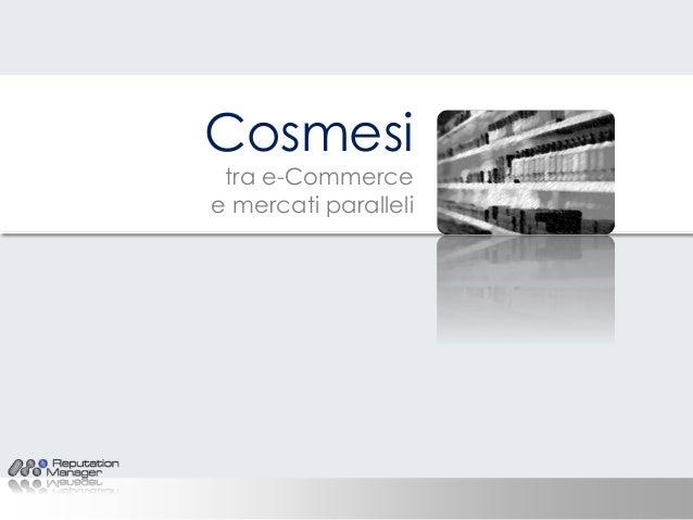 Cosmesi tra e-Commerce  e mercati paralleli