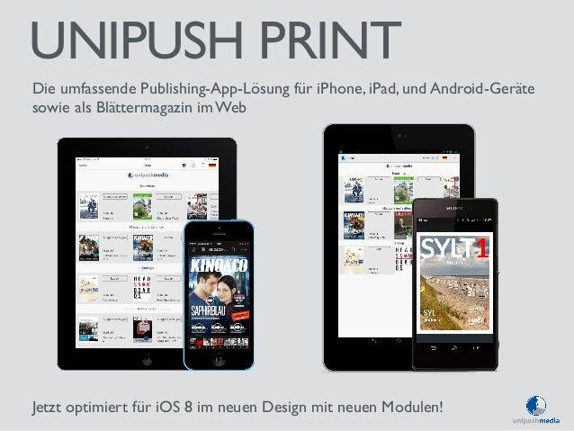 UNIPUSH PRINT  Die umfassende Publishing-App-Lösung für iPhone, iPad, und Android-Geräte  sowie als Blättermagazin im Web ...
