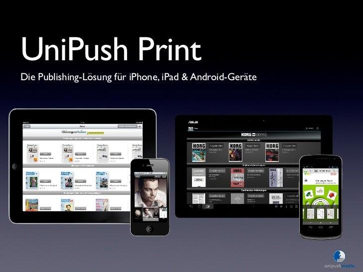 UniPush Print - Die Publishing-Lösung für iPhone, iPad & Android-Geräte