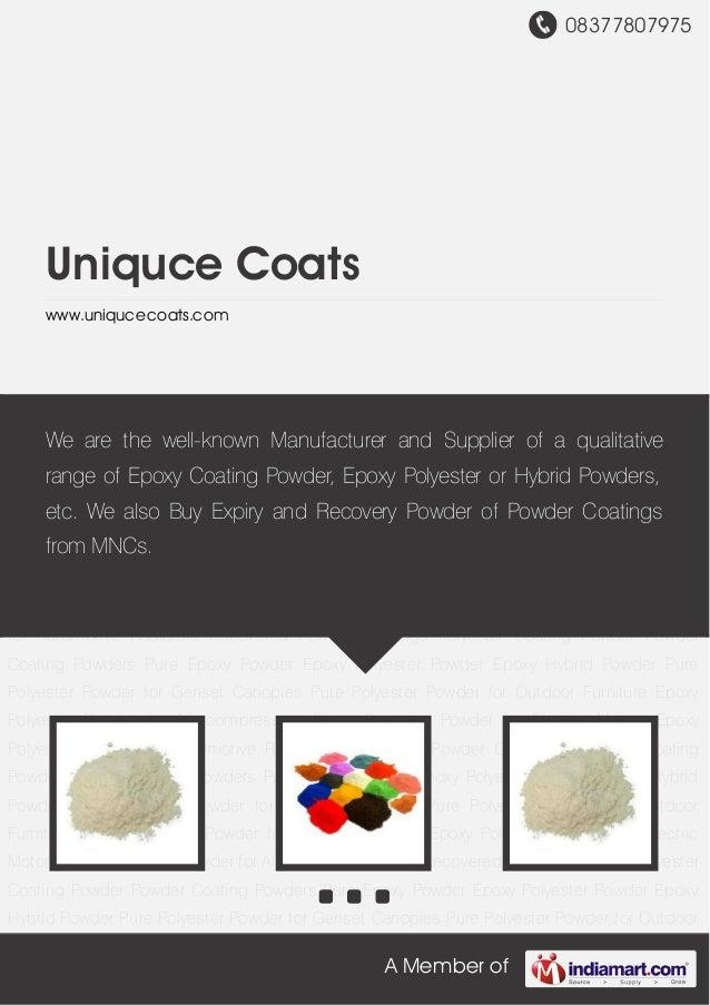 08377807975 A Member of Uniquce Coats www.uniqucecoats.com Recovered Powder Coatings Polyester Coating Powder Powder Coati...